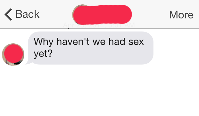 tinder submission 161 Why havent we had sex yet?